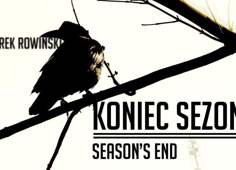 Marek Rowinski Season's End