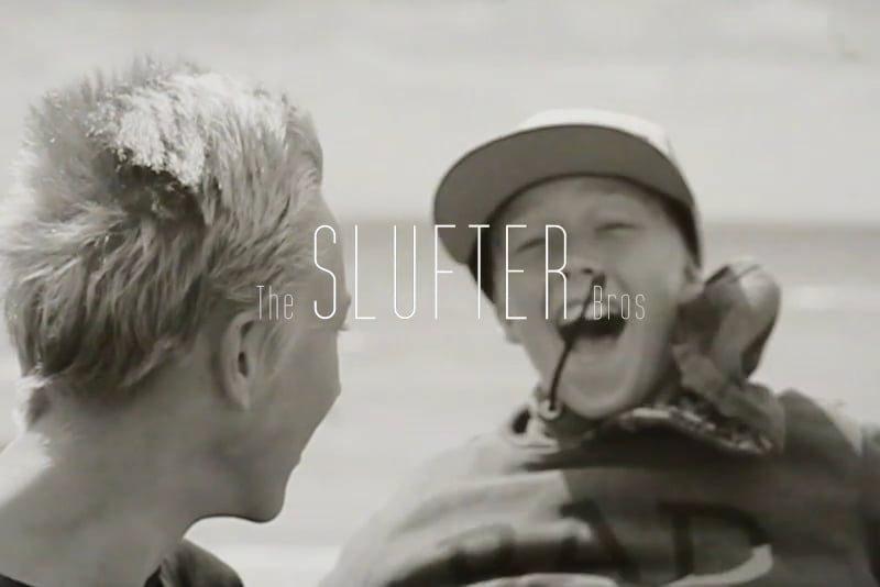 the slufter bros 800x534 - The Slufter Bros