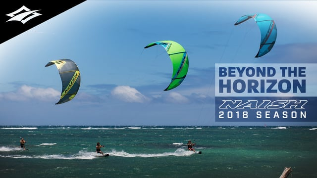 beyond the horizon naish kiteboa - Beyond the Horizon | Naish Kiteboarding 2018