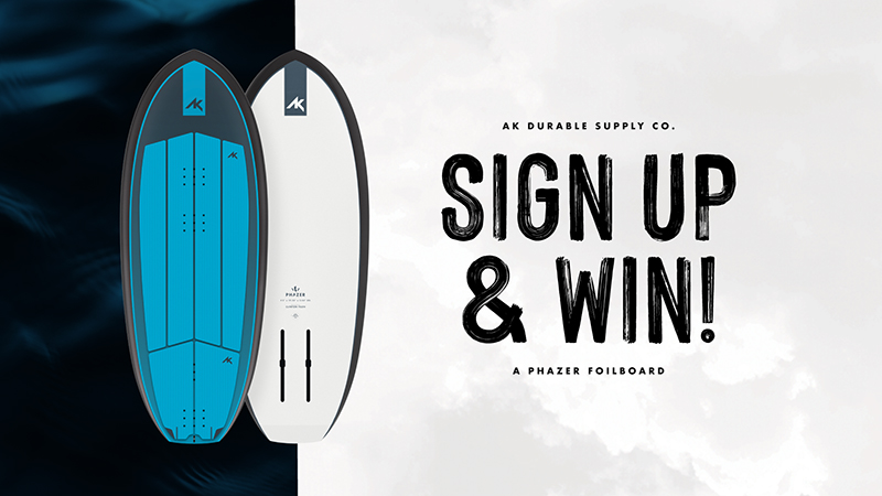 AK Sign Up and Win Home copy - Win an AK Phazer v2 Foilboard